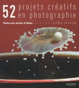 52 projets créatifs en photographie - Toute une année d'idées