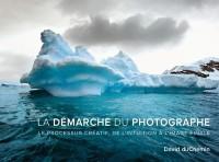 La démarche du photographe par David duChemin
