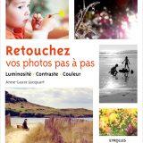Retouchez vos photos pas à pas - Anne-Laure Jacquart
