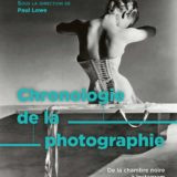 Couverture de Chronologie de la photographie - Paul Lowe